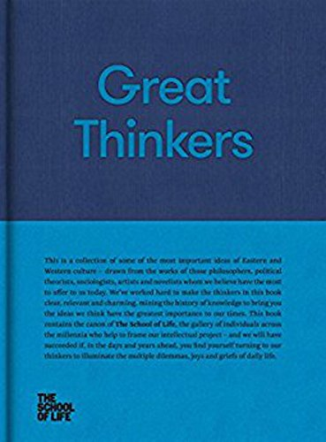 Life, S: Great Thinkers: Simple Tools from Sixty Great Thinkers to Improve Your Life Today. (School of Life Library)