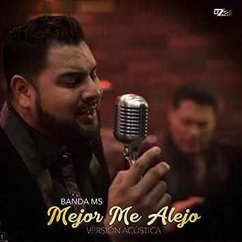 Mejor Me Alejo (Versión Acústica)