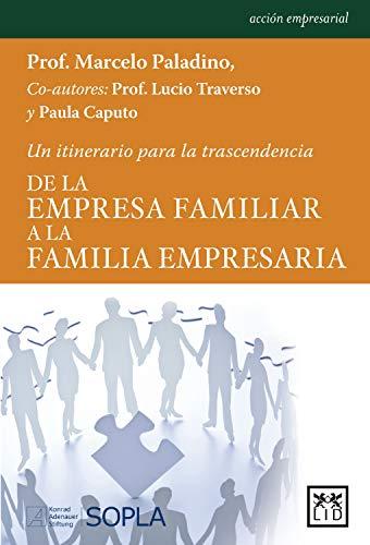 De la empresa familiar a la familia empresaria (Acción empresarial)