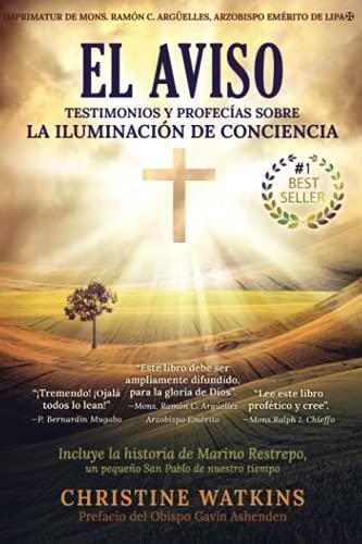El Aviso: Testimonios y profecías sobre la Iluminación de Conciencia: Testimonios y profecías sobre la Illuminación de Consciencia