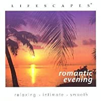 Lifescapes:Romantic Evening