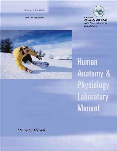 Human Anatomy and Physiology Laboratory Manual, Main Version, with PhysioEx(TM) V3.0 CD-ROM (6th Edition) (The Benjamin