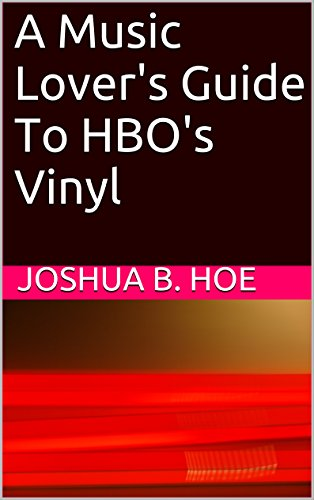 A Music Lover's Guide To HBO's Vinyl (English Edition)