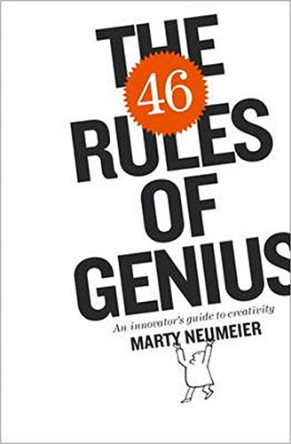 46 Rules of Genius, The: An Innovator's Guide to Creativity (Voices That Matter)