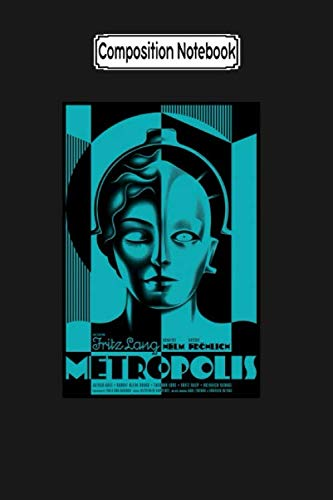 Composition Notebook: Metropolis Fritz Lang 1927 Cult Classic Sci Fi Movie Movie Movie Notebook 2020 Journal Notebook Blank Lined Ruled 6x9 100 Pages