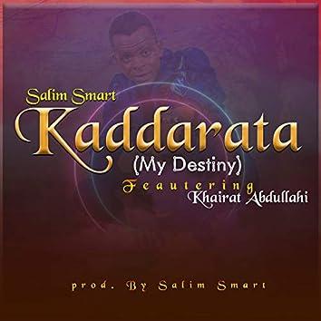 Kaddarata (My Destiny)