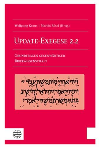 Update-Exegese 2.2: Grundfragen gegenwärtiger Bibelwissenschaft. Mit einem Geleitwort von Heinrich Bedford-Strohm