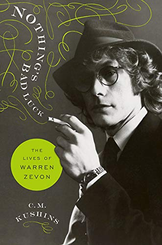 Image of Nothing's Bad Luck: The Lives of Warren Zevon