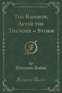 The Rainbow, After the Thunder = Storm (Classic Reprint)