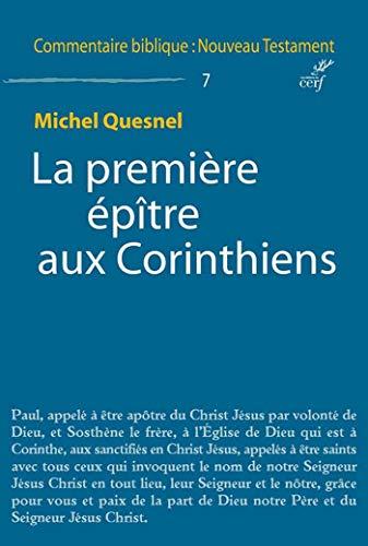 La première épître aux Corinthiens (Commentaire biblique : Nouveau Testament t. 7) (French Edition)