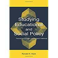 Studying Educational and Social Policy: Theoretical Concepts and Research Methods (Sociocultural, Political, and Historical Studies in Education)