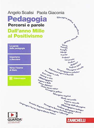 Pedagogia. Percorsi e parole. Dall'anno mille al positivismo. Per il secondo biennio delle Scuole superiori. Con e-book