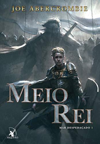 Meio Rei (Mar despedaçado – Livro 1)