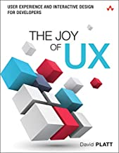 Joy of UX, The: User Experience and Interactive Design for Developers (Usability)