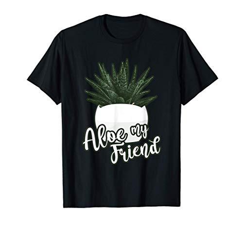 Aloe My Friend Echte Aloe Agave Blumentopf Zimmerpflanze T-Shirt