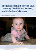 The Relationship between SIDS, Learning Disabilities, Autism, and Alzheimer's Disease