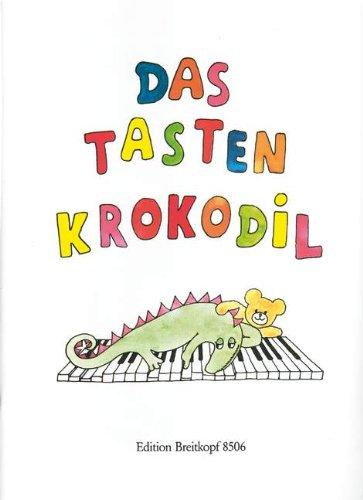 DAS TASTENKROKODIL - arrangiert für Klavier [Noten / Sheetmusic] Komponist: HAAS ELISABETH