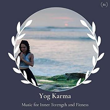Yog Karma - Music For Inner Strength And Fitness