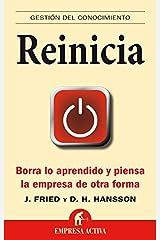 Reinicia: Borra lo aprendido y piensa la empresa de otra forma (Gestión del conocimiento) (Spanish Edition) Kindle Edition
