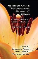 "Heinrich Kaan's ""Psychopathia Sexualis"" (1844) (Cornell Studies in the History of Psychiatry)"