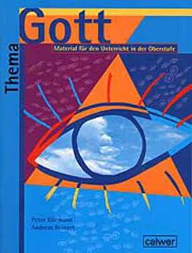Thema: Gott - Schülerheft: Materialien für den Unterricht in der Oberstufe: Material für den Unterricht in der Oberstufe (Thema: Mensch / Gott / Ethik)