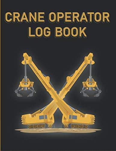 Crane Operator Log Book: Crane Log Book | Mobile Crane Daily Inspection Checklist Log Book | Mobile Crane Checklist Regulations | Crane Operator Gifts For Men | Gifts For Crane Operators