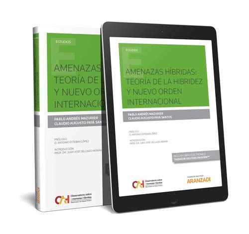 Amenazas Híbridas: Teoría de la hibridez y nuevo orden internacional (Papel + e-book) (Monografía)