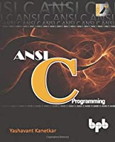 ANSI C Programming: Learn ANSI C step by step Front Cover