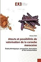 Atouts et possibilités de valorisation de la caroube marocaine: Étude phénotypique, composition, formulation et test consommateur