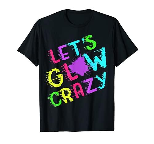 Lets Glow Crazy Party T-Shirt   Retro Neon 80s Rave Color