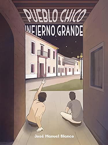 Pueblo chico, infierno grande de José Manuel Blanco