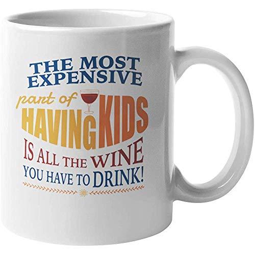 koffie mok de duurste deel van het hebben van kinderen is alle de wijn die je moet drinken grappige koffie thee cadeau mok voor moeders Moeder grootmoeders Moeder om nieuw moeder mama en mama 11 oz