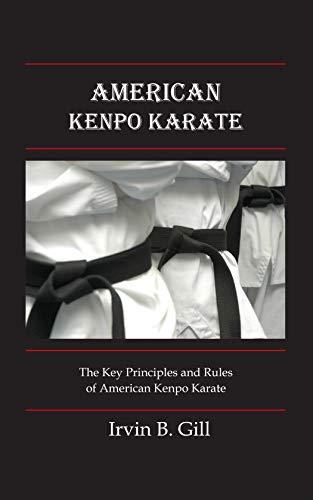 American Kenpo Karate: Its Key Principles and Rules (English Edition)