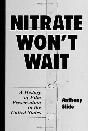 Compare Textbook Prices for Nitrate Won't Wait: A History of Film Preservation in the United States 0 Edition ISBN 9780786408368 by Slide, Anthony