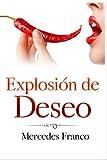 Explosión de Deseo: (6 Tomos En 1) La Colección Completa de Libros de Novelas Románticas en Español. Una Novela Romántica de Mercedes Franco