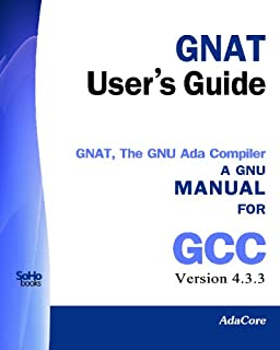 GNAT User's Guide - GNAT The GNU Ada Compiler: Manual For Gcc Version 4.3.3