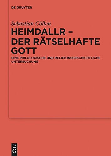 Heimdallr – der rätselhafte Gott: Eine philologische und religionsgeschichtliche Untersuchung (Ergänzungsbände zum Reallexikon der Germanischen Altertumskunde 94) (German Edition)