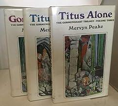 Gormenghast Trilogy Including: Titus Groan, Titus Alone & Gormenghast