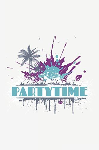 Partytime: Partytime: Notizbuch / Notebook / Journal / Taschenbuch Geschenk (6 x 9 Zoll - 110 Seiten - liniert - collegepapier)