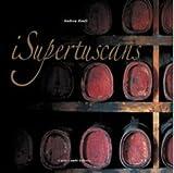 I supertuscans...