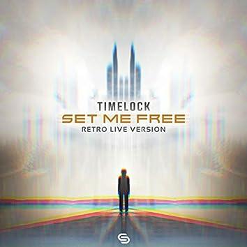 Set Me Free (Retro Live Version)