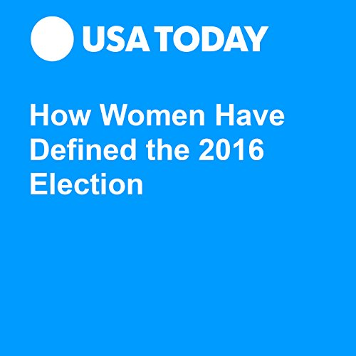 How Women Have Defined the 2016 Election audiobook cover art