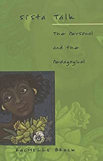 Sista Talk: The Personal and the Pedagogical (Counterpoints) (v. 145)