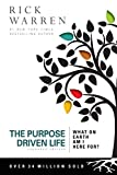Purpose Driven Life: What on Earth Am I Here For? (The Purpose Driven Life)
