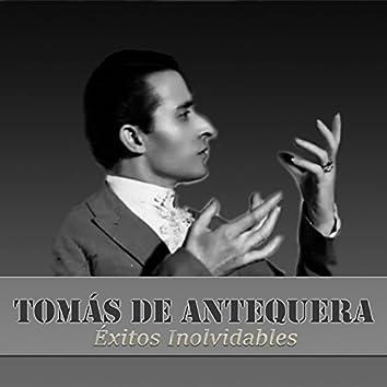 Tomás de Antequera - Éxitos Inolvidables