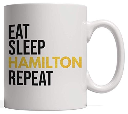 Eat Sleep Hamilton Gift | American Culture and Heritage Mug - for Fans of Our Revolutionary Founding Father, Remember The Historic Election!