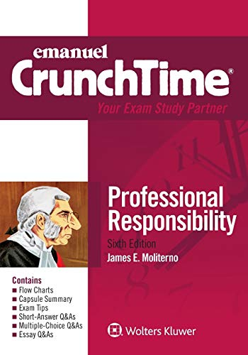 Compare Textbook Prices for Emanuel CrunchTime Professional Responsibility 6 Edition ISBN 9781543805901 by Moliterno, James E