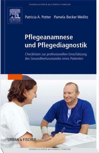 Pflegeanamnese und Pflegediagnostik: Checklisten zur profesionellen Einschätzung des Gesundheitszustandes eines Patienten