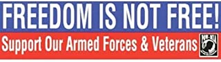 FREEDOM IS NOT FREE! SUPPORT OUR ARMED FORCES & VETERAN Bumper Sticker 3