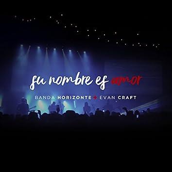 Su Nombre Es Amor (feat. Banda Horizonte)